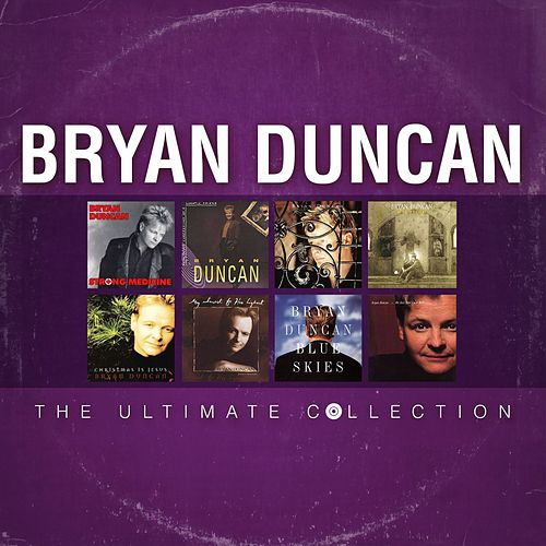 Bryan Duncan: The Ultimate Collection by Bryan Duncan