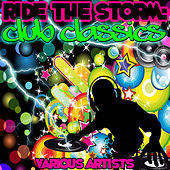 Ride the Storm: Club Classics by Various Artists