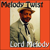 Melody Twist by Lord Melody