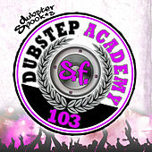 Dubstep Academy 103 by Dubster Spook by Various Artists