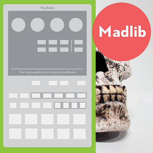 The Beats (Our Vinyl Weighs a Ton Soundtrack) by Madlib