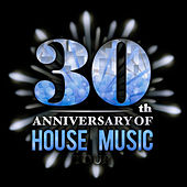 30th Anniversary of House Music by Various Artists