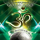 Goa Moon v.5 compiled by Ovnimoon & Dr. Spook (Best Of Progressive, Goa Trance, Psychedelic Trance) by Various Artists