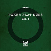 Poker Flat Dubs, Vol. 1 by Various Artists