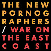 War On The East Coast by The New Pornographers