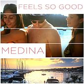 Feels so Good by Medina