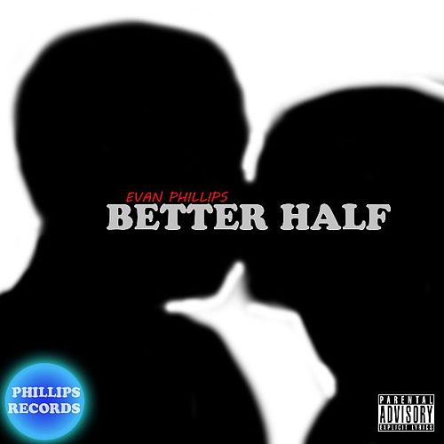 Better Half by Evan Phillips