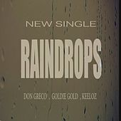 Raindrops (feat. Goldie Gold & Keelo) - Single by Don Greco