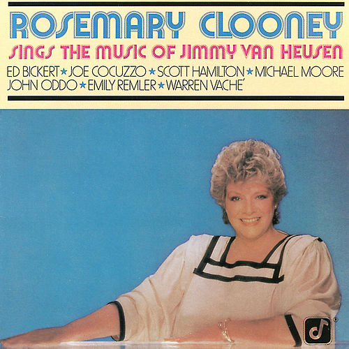 Rosemary Clooney Sings The Music Of Jimmy Van Heusen by Rosemary Clooney
