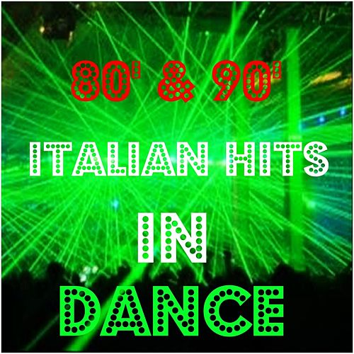 80' & 90' Italian Hits in Dance by Various Artists