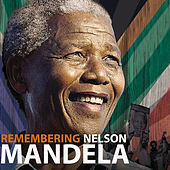 Remembering Nelson Mandela by Various Artists
