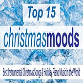 Top 15 Christmas Moods: Best Instrumental Christmas Songs & Holiday Piano Music in the World by Robbins Island Music Group