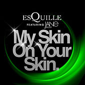 My Skin on Your Skin by Esquille
