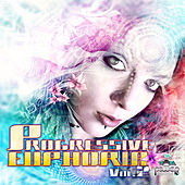 Progressive Euphoria Vol. 2 (Best of Progressive, Goa Trance, Psychedelic Trance) by Various Artists