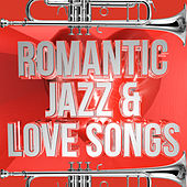 Romantic Jazz & Love Songs by Various Artists