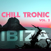 Chill Tronic Ibiza, Vol. 2 von Various Artists