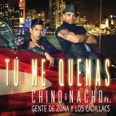 Tú Me Quemas by Chino y Nacho