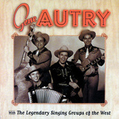 Gene Autry With The Legendary Singing Groups Of The West by Gene Autry