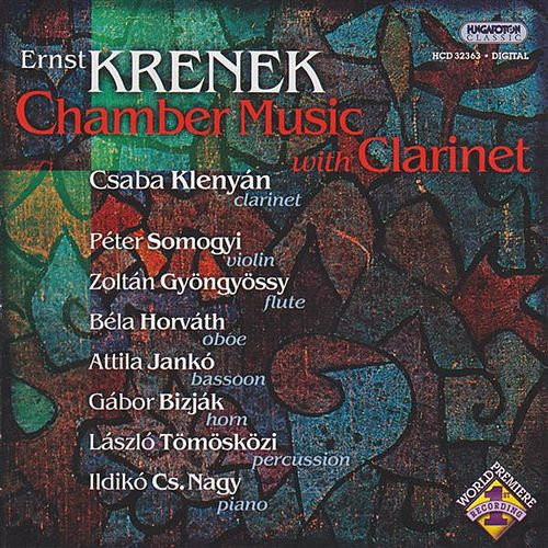 Krenek: Chamber Music With Clarinet by Csaba Klenyan