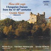 Hungarian Dances From the 16th - 17th Centuries by Various Artists