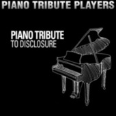 Piano Tribute to Disclosure by Piano Tribute Players