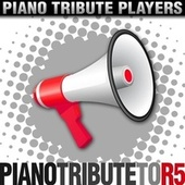 Piano Tribute to R5 by Piano Tribute Players