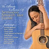 The Ultimate Collection Of Sensuous Smooth Jazz Guitar by