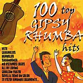 100 Top Gipsy Rhumba Hits by Various Artists