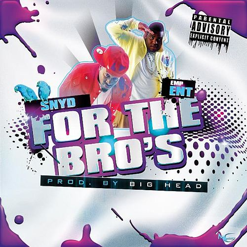For the Bro's Single by Streetz-n-Young Deuces