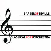 The Barber of Seville by Classical Pops Orchestra