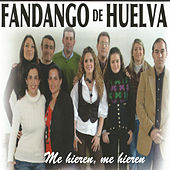 Fandangos de Huelva, Me Hieren Me Hieren by Various Artists