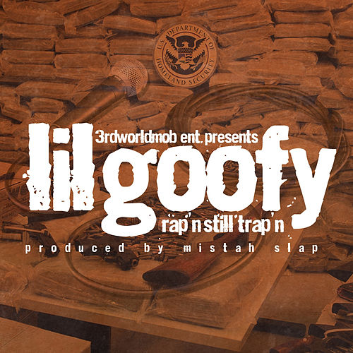 Rap'n Still Trap'n by Lil Goofy