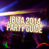 Ibiza 2014 - Party Guide by Various Artists