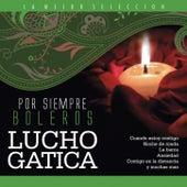 Por Siempre Boleros by Lucho Gatica