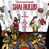 A Comprehensive Retrospective Or: How We Learned to Stop Worrying and Release Bad and Useless Recordings by Shai Hulud
