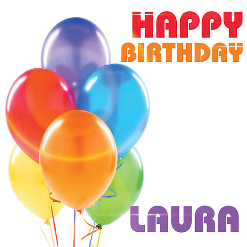 Happy Birthday Laura (Single) By The Birthday Crew : Napster