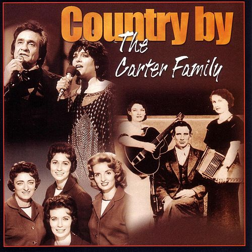 Country By The Carter Family by The Carter Family