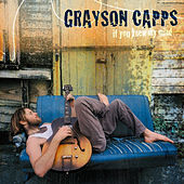 If You Knew My Mind by Grayson Capps