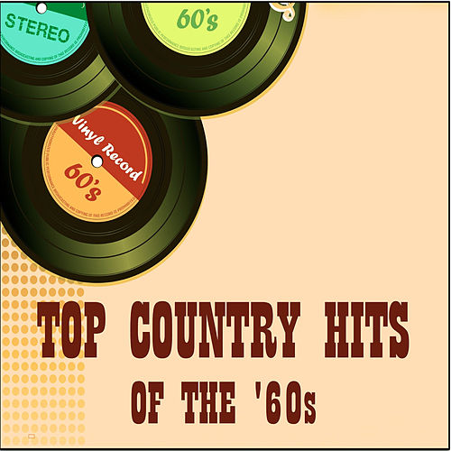 Top Country Hits of the 60's by Various Artists