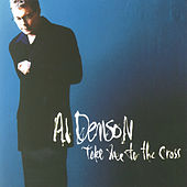 Take Me To The Cross by Al Denson