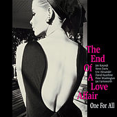 The End of a Love Affair by One For All