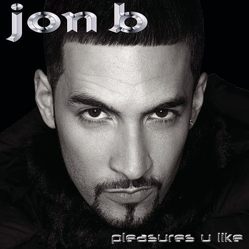 Pleasures U Like by Jon B.
