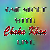 One Night with Chaka Khan Live by Chaka Khan