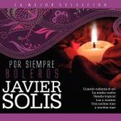 Javier Solis / Por Siempre Boleros by Javier Solis