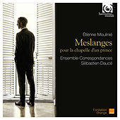 Etienne Moulinié: Meslanges pour la Chapelle d'un Prince by Ensemble Correspondances and Sébastien Daucé