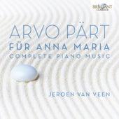 Arvo Pärt: Für Anna Maria, Complete Piano Music by Jeroen van Veen