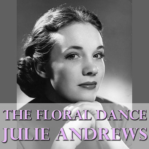 The Floral Dance by Julie Andrews