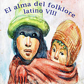 El Alma del Folklore Latino VIII by Various Artists