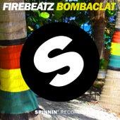 Bombaclat by Firebeatz