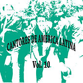 Cantores de América Latina Vol. 10 by Various Artists